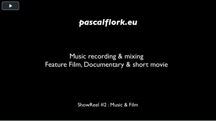 pascalflork.eu music & film ShowReel